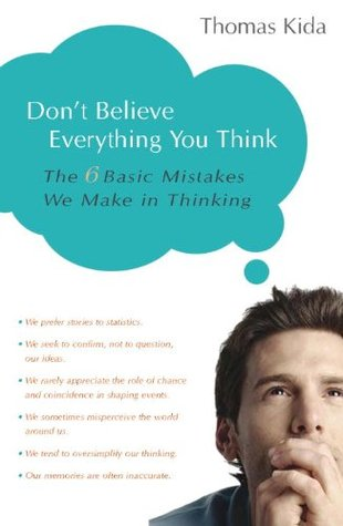 Don't Believe Everything You Think by Thomas Kida