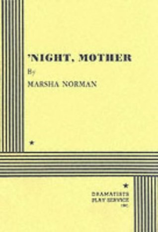 'night, Mother by Marsha Norman