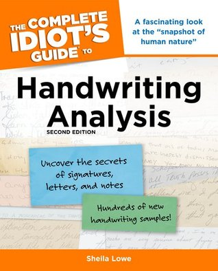 The Complete Idiot's Guide to Handwriting Analysis by Sheila Lowe