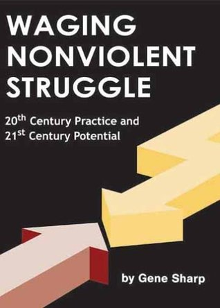Waging Nonviolent Struggle by Gene Sharp