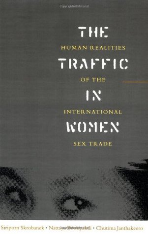 The Traffic in Women: Human Realities of the International Sex Trade