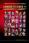 Candid Science IV: Conversations With Famous Physicists (Pt.4)