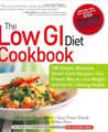 The Low GI Diet Cookbook: 100 Simple, Delicious Smart-Carb Recipes-The Proven Way to Lose Weight and Eat for Lifelong Health
