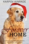 Forever Home (A true short story about second chances & forever friendships)