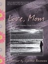 Love Mom: A Mother's Journey from Loss to Hope