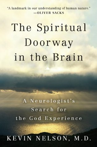 Goodreads | The Spiritual Doorway in the Brain: A Neurologist's Search for the God Experience