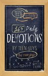 Teen to Teen:365 Daily Devotions by Teen Guys for Teen Guys