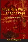 Hitler, the War, and the Pope, Revised and Expanded