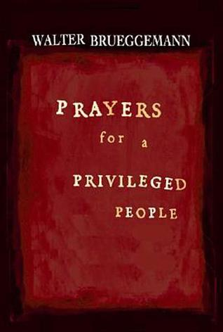Prayers for a Privileged People by Walter Brueggemann