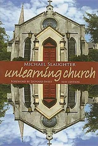Unlearning Church by Mike Slaughter