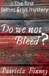 Do We Not Bleed? (The James Enys Mysteries)