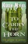 To Carry the Horn - A Virginian in Elfland (The Hounds of Annwn)
