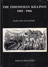 The Indonesian Killings 1965-1966: Studies from Java and Bali