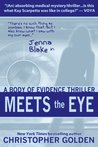 Meets the Eye: A Jenna Blake Body of Evidence Thriller