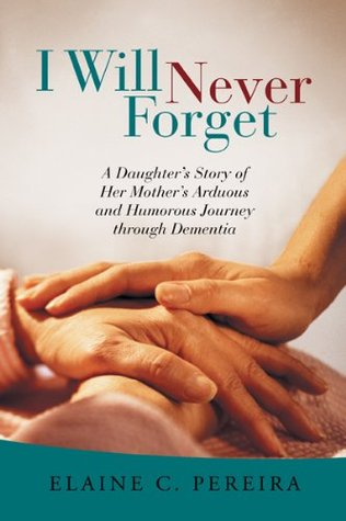 I Will Never Forget: A Daughter