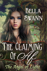 The Claiming of Af, the Angel of Light by Bella Swann