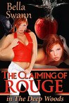 The Claiming of Rouge in the Deep Woods by Bella Swann