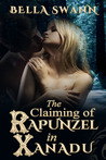 The Claiming of Rapunzel in Xanadu by Bella Swann