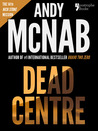Dead Centre by Andy McNab