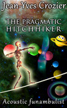 The pragmatic hitchhiker by Jean-Yves Crozier