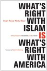 What's Right with Islam: A New Vision for Muslims and the West