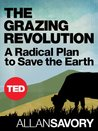 The Grazing Revolution: A Radical Plan to Save the Earth (TED Books)