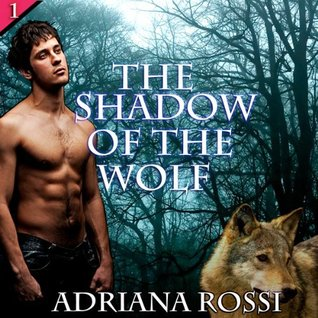 The Shadow of the Wolf (Werewolf Erotica Trilogy, #1)
