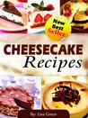 Cheesecake Recipes: Delicious and Mouthwatering Cheesecake At Home