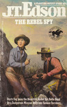 The Rebel Spy by J.T. Edson