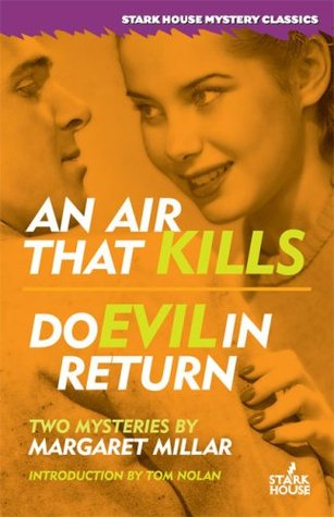 An Air That Kills/Do Evil in Return by Margaret Millar