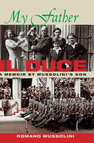My Father Il Duce by Romano Mussolini