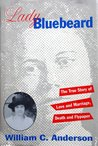 Lady Bluebeard: The True Story of Love and Marriage, Death and Flypaper