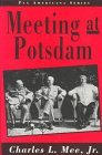 Meeting at Potsdam by Charles L. Mee