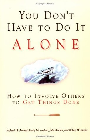 You Don't Have to Do It Alone by Richard H. Axelrod