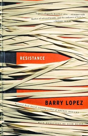 Resistance by Barry López