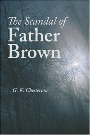 The Scandal of Father Brown (Father Brown, #5)
