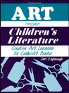 Art Through Children's Literature: Creative Art Lessons for Caldecott Books