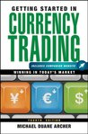 Getting Started in Currency Trading: Winning in Today's Market (Getting Started In.....)