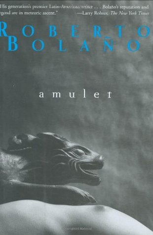Amulet by Roberto Bolaño