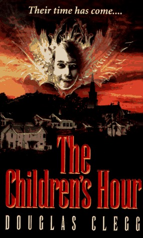 The Children's Hour by Douglas Clegg