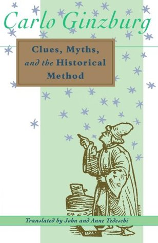 Clues, Myths and the Historical Method by Carlo Ginzburg