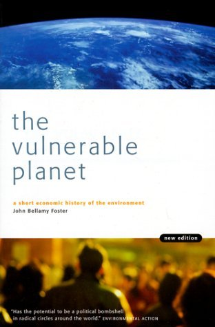 The Vulnerable Planet by John Bellamy Foster