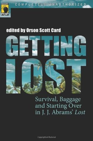 Download Getting Lost: Survival, Baggage, and Starting Over in J. J. Abrams' Lost (Smart Pop) by Orson Scott Card MOBI