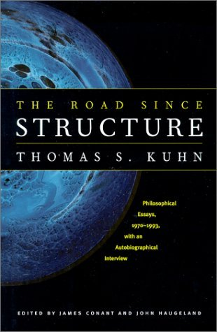 The Road since Structure by Thomas S. Kuhn