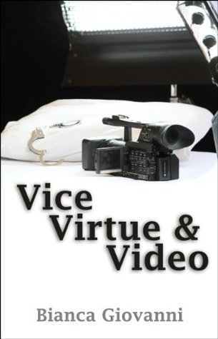 (2012 self-pub) Vice, Virtue & Video Bianca Giovanni