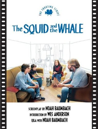 The Squid and the Whale: The Shooting Script