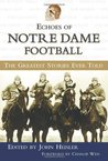 Echoes of Notre Dame Football: The Greatest Stories Ever Told