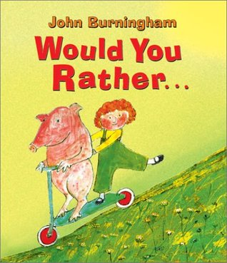 Would You Rather... by John Burningham