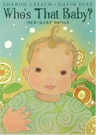 Who's That Baby? by Sharon Creech