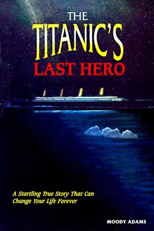 The Titanic's Last Hero: Story about John Harper